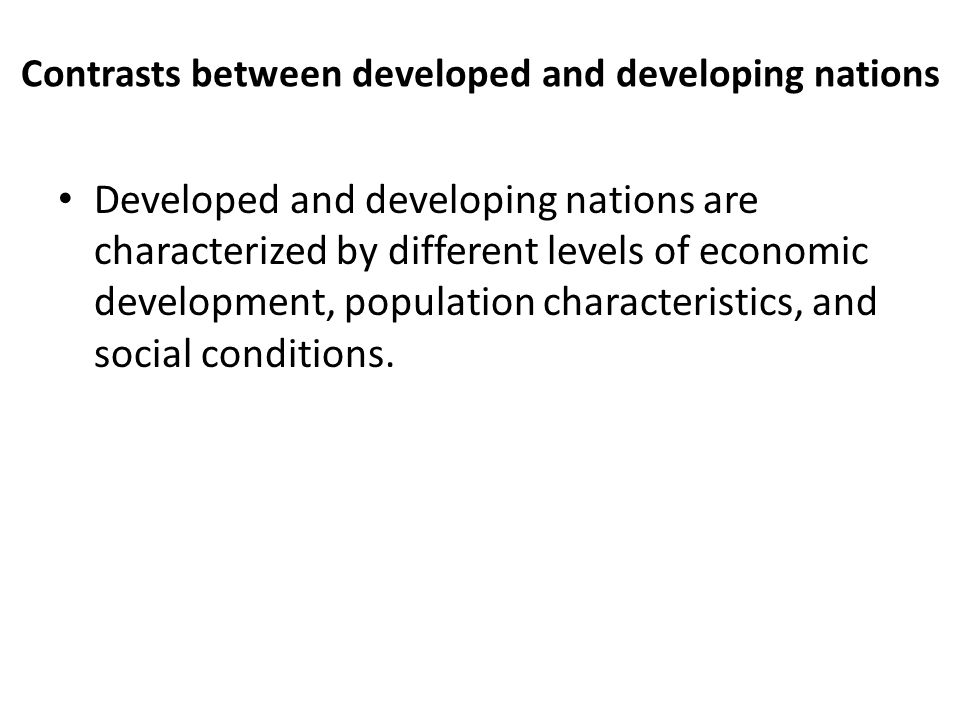 Contrasts between developed and developing nations