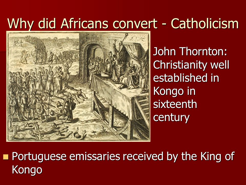 Why did Africans convert - Catholicism