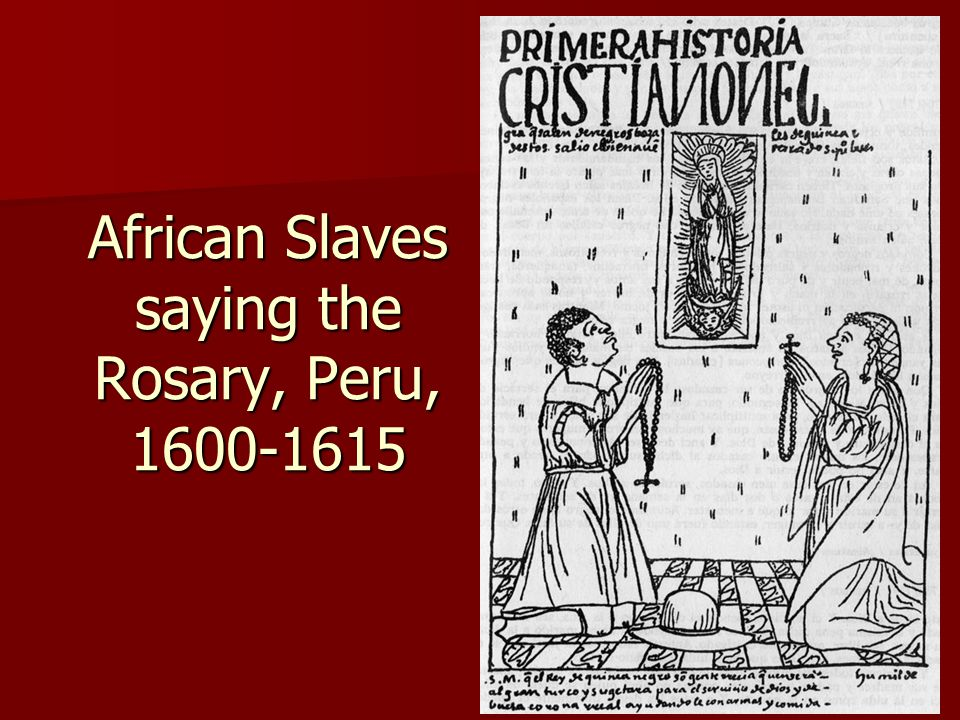 African Slaves saying the Rosary, Peru,