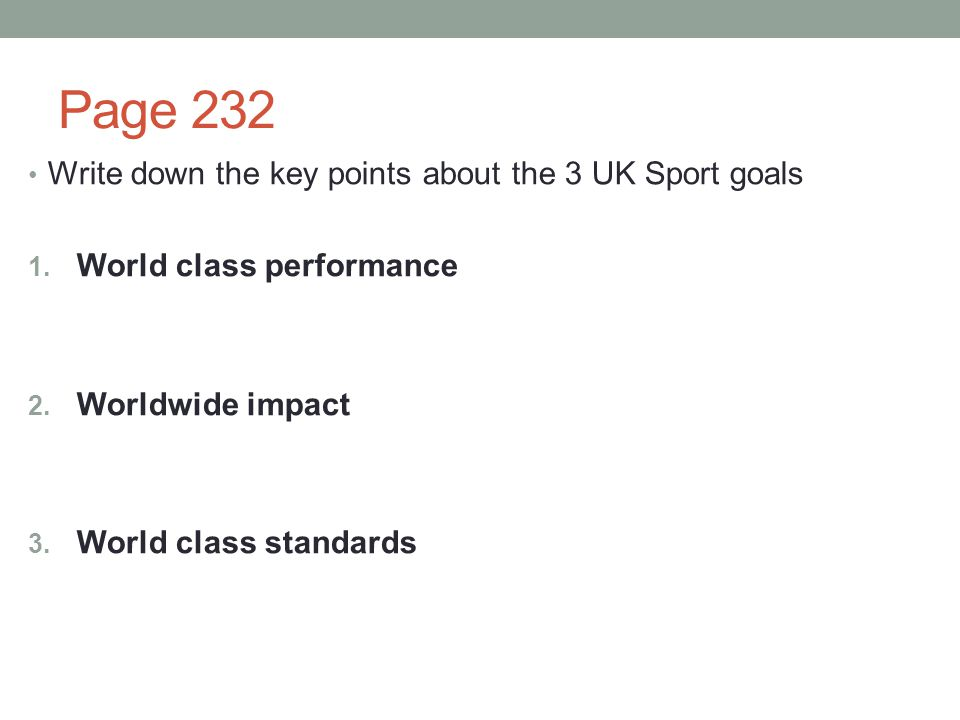 Page 232 Write down the key points about the 3 UK Sport goals