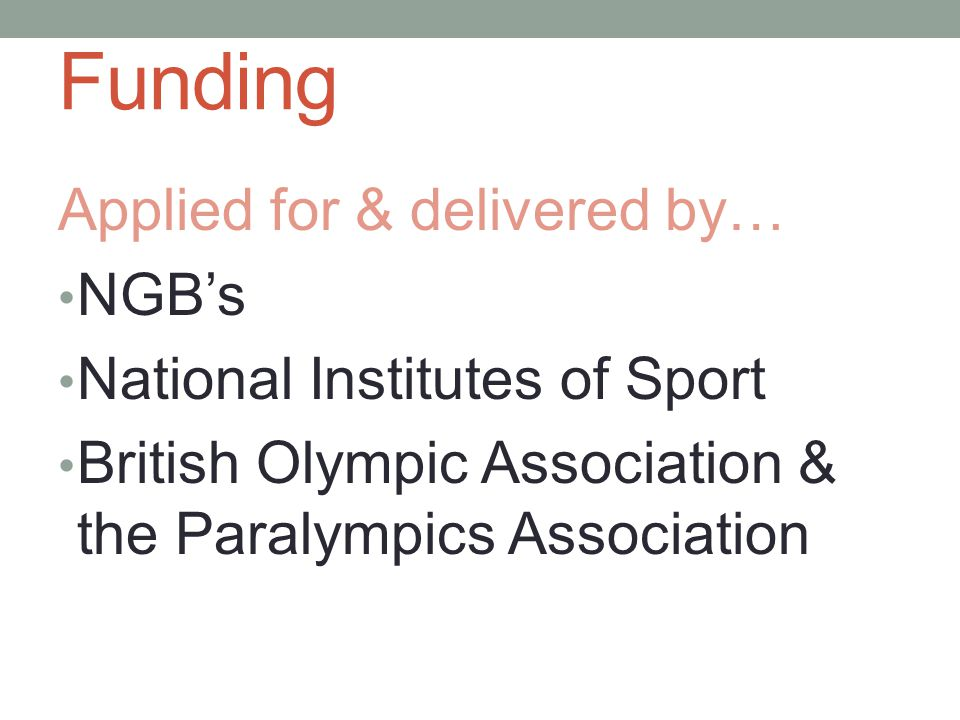 Funding Applied for & delivered by… NGB's National Institutes of Sport