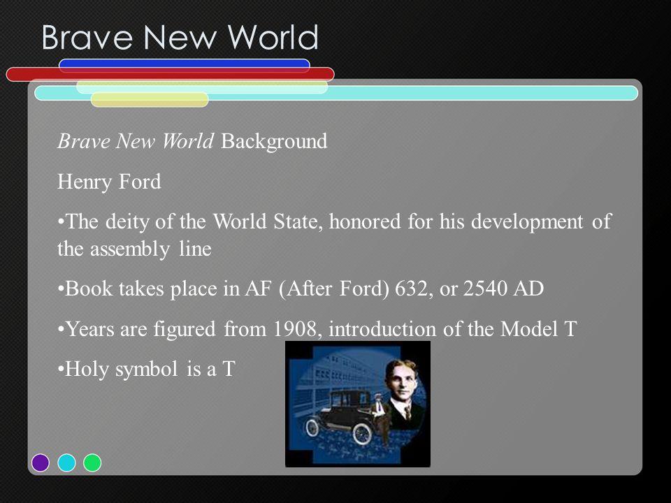 Brave New World Brave New World Background Henry Ford