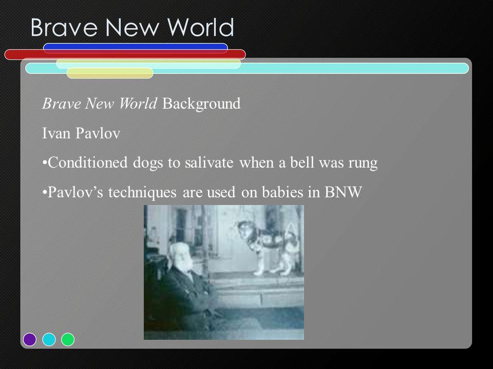 Brave New World Brave New World Background Ivan Pavlov