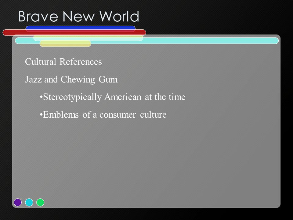 Brave New World Cultural References Jazz and Chewing Gum