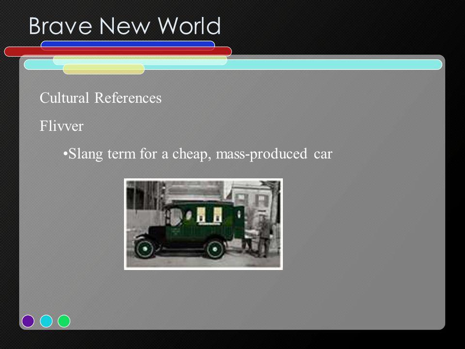 Brave New World Cultural References Flivver