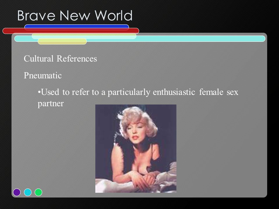 Brave New World Cultural References Pneumatic