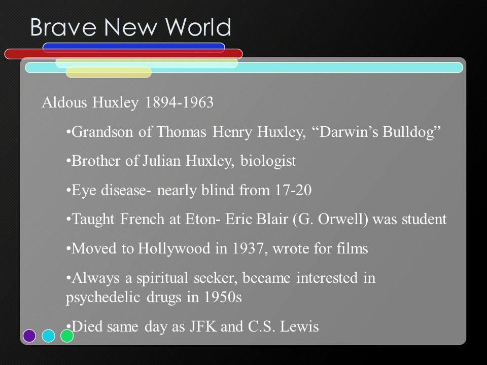 Brave New World Aldous Huxley 1894-1963