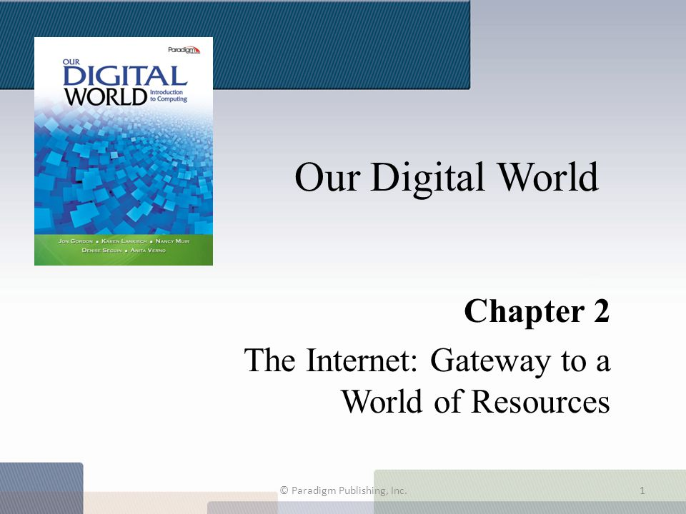 Chapter 2 Chapter 2 The Internet: Gateway to a World of Resources