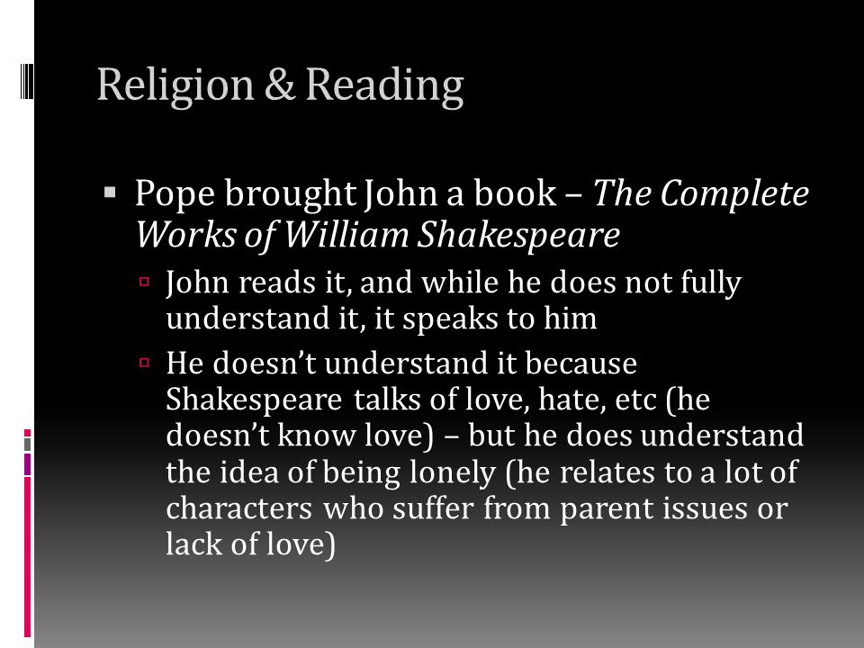 Religion & Reading Pope brought John a book – The Complete Works of William Shakespeare.