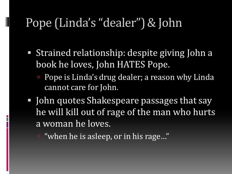 Pope (Linda's dealer ) & John