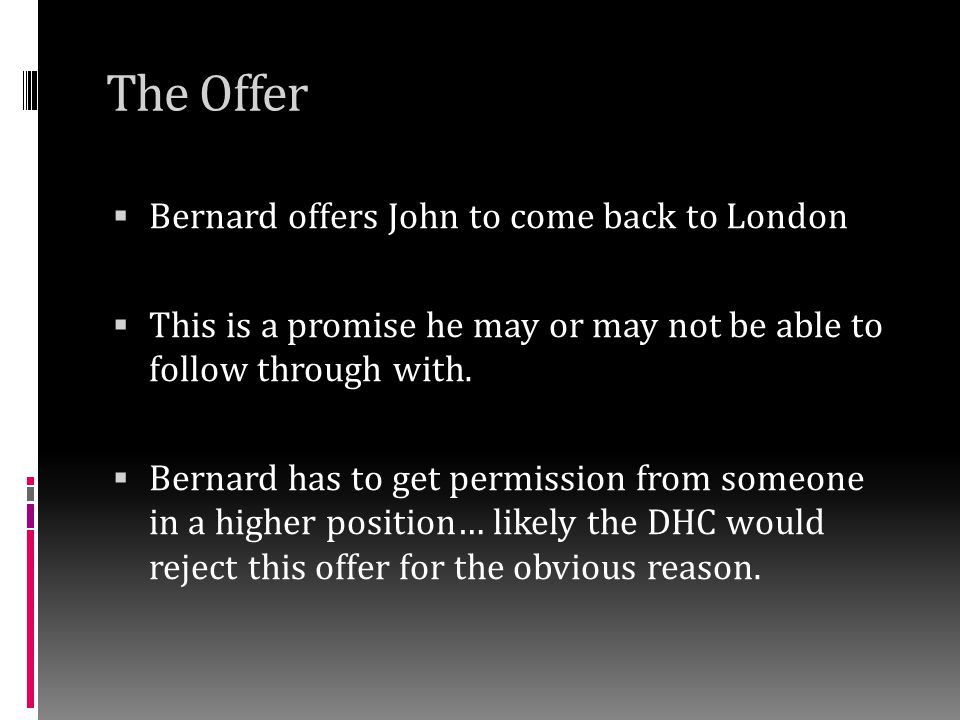 The Offer Bernard offers John to come back to London