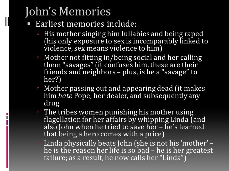 John's Memories Earliest memories include: