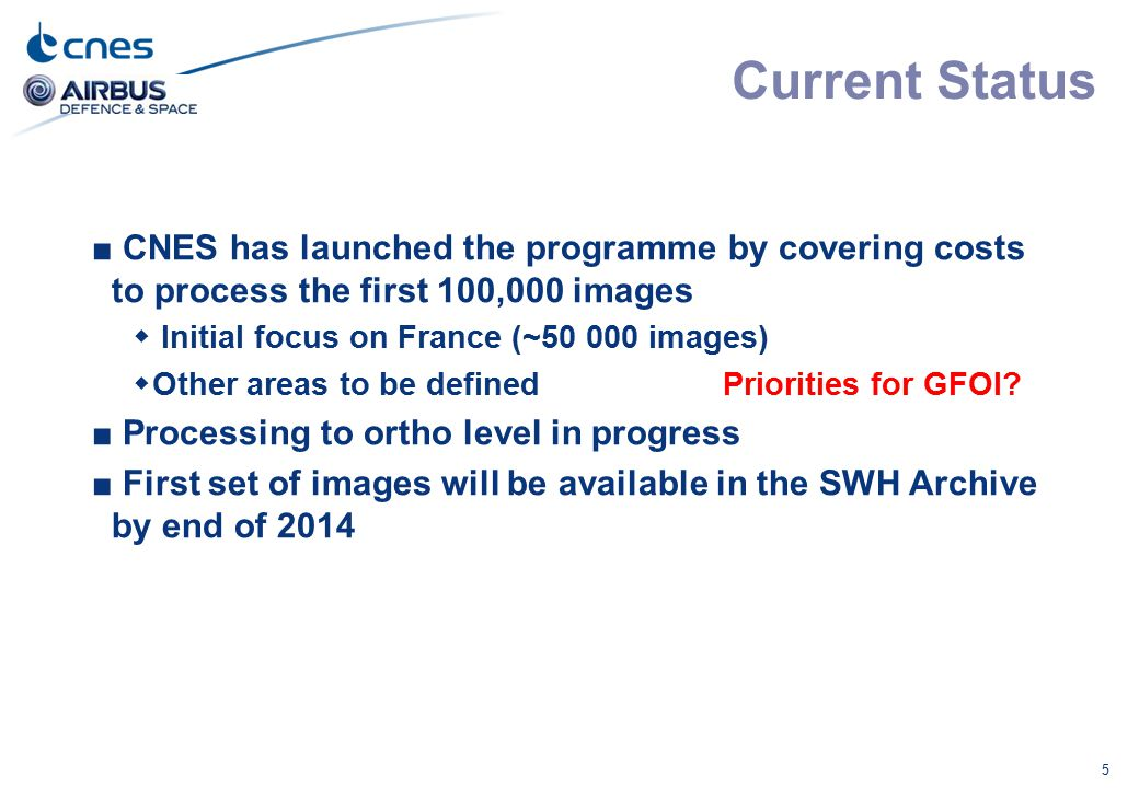 Current Status CNES has launched the programme by covering costs to process the first 100,000 images.