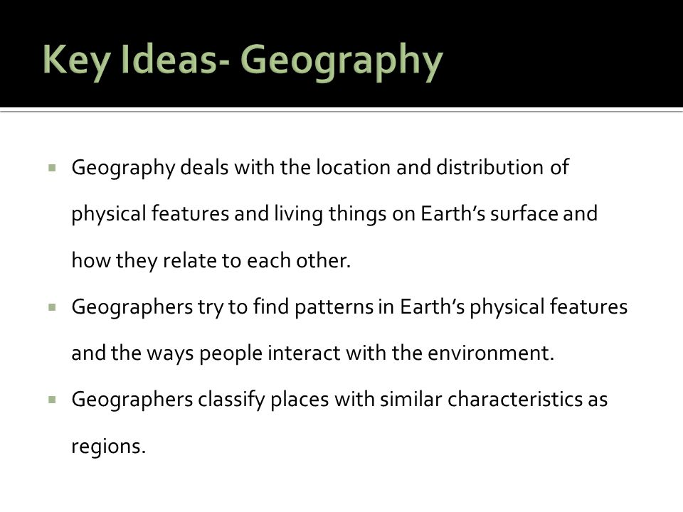 Key Ideas- Geography