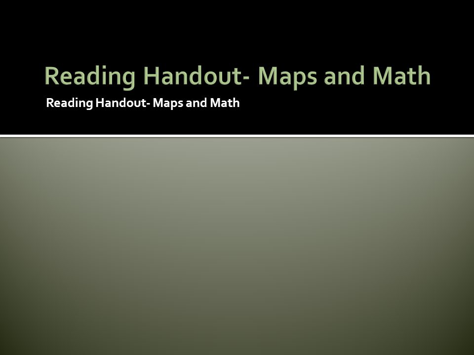 Reading Handout- Maps and Math