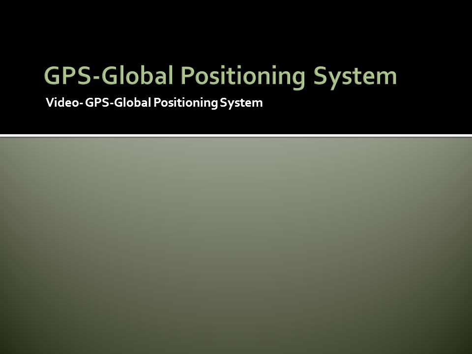 GPS-Global Positioning System