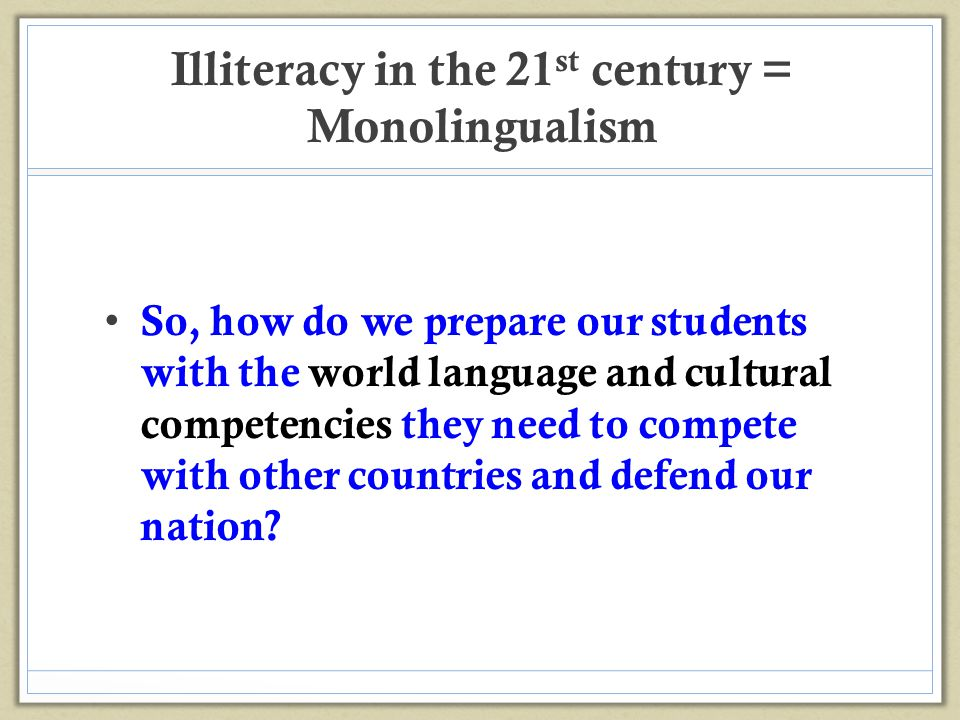 Illiteracy in the 21st century = Monolingualism