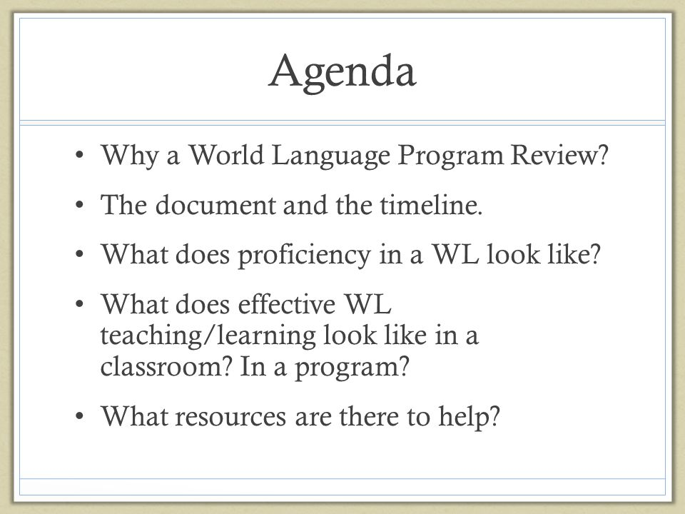 Agenda Why a World Language Program Review