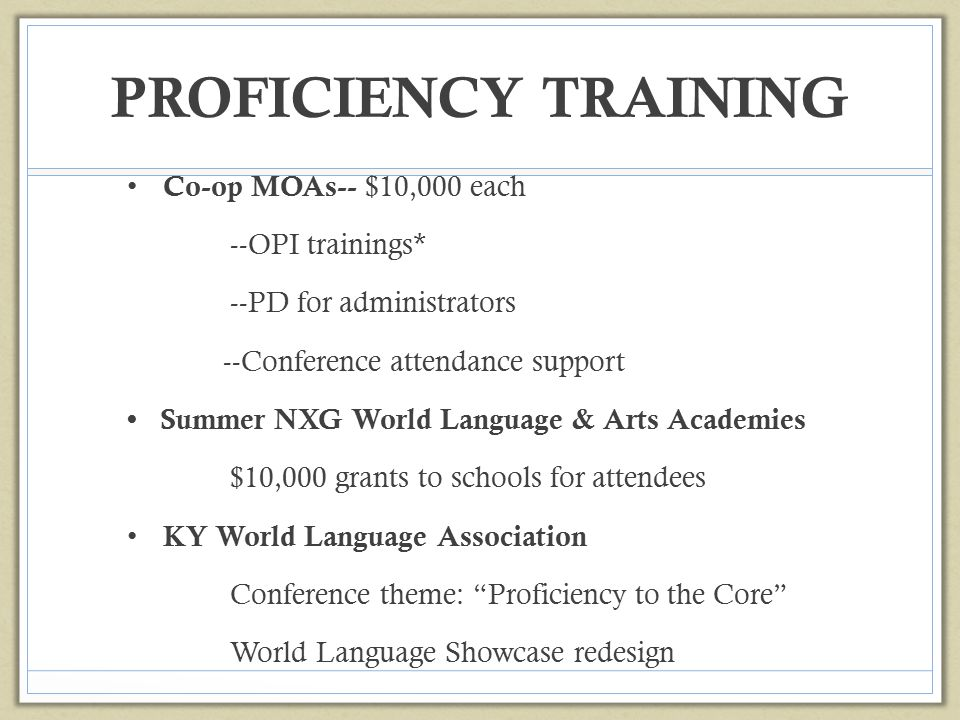 PROFICIENCY TRAINING Co-op MOAs-- $10,000 each --OPI trainings*