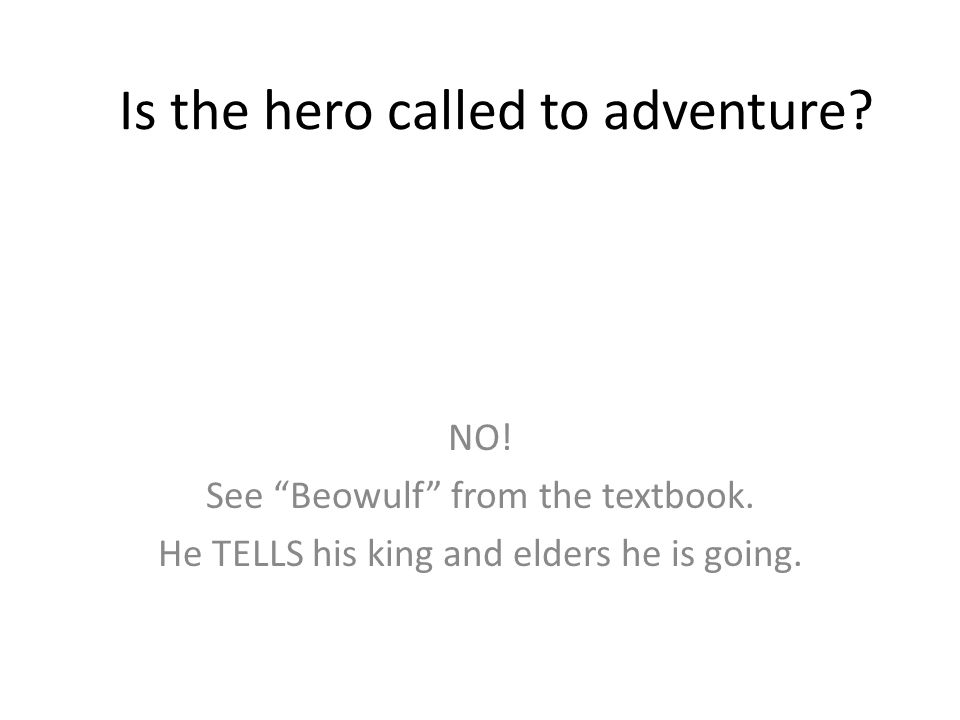 Is the hero called to adventure