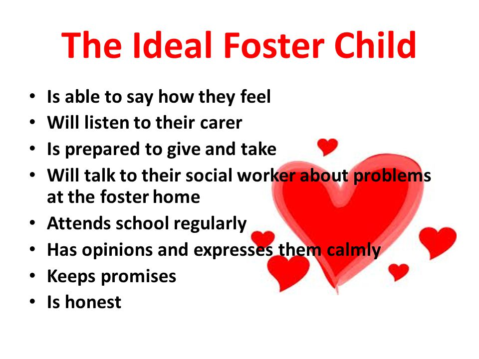 The Ideal Foster Child Is able to say how they feel