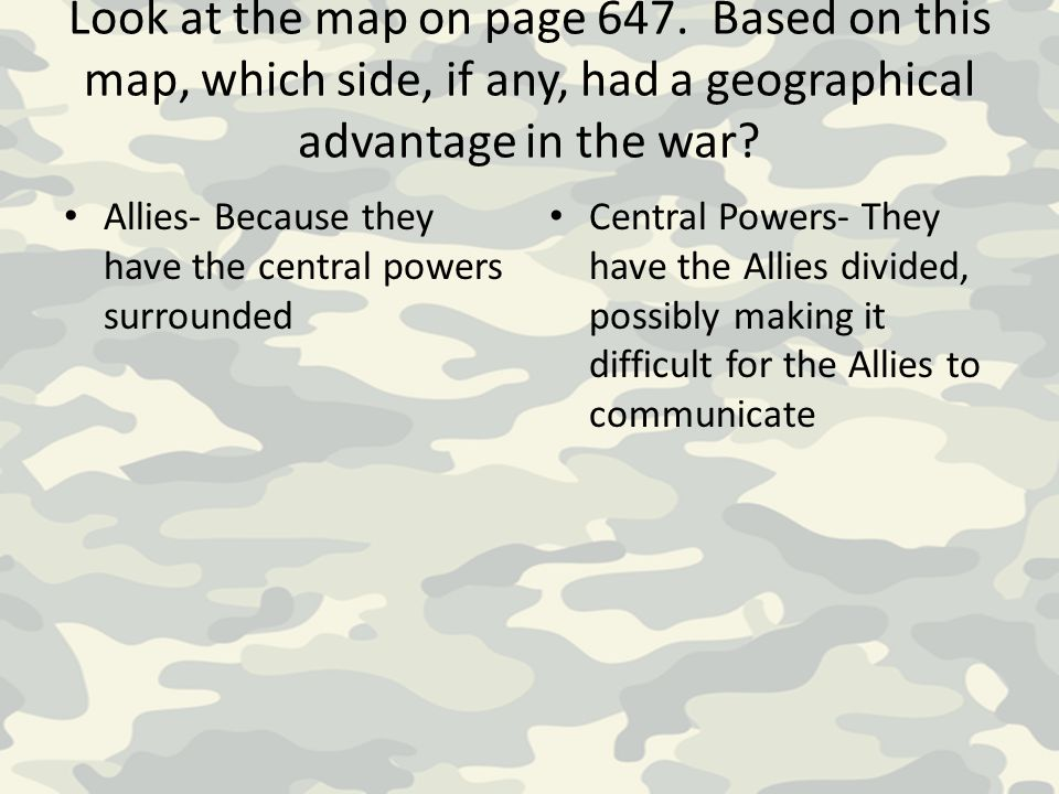 Look at the map on page 647. Based on this map, which side, if any, had a geographical advantage in the war