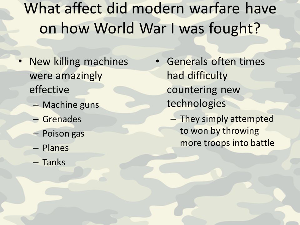 What affect did modern warfare have on how World War I was fought