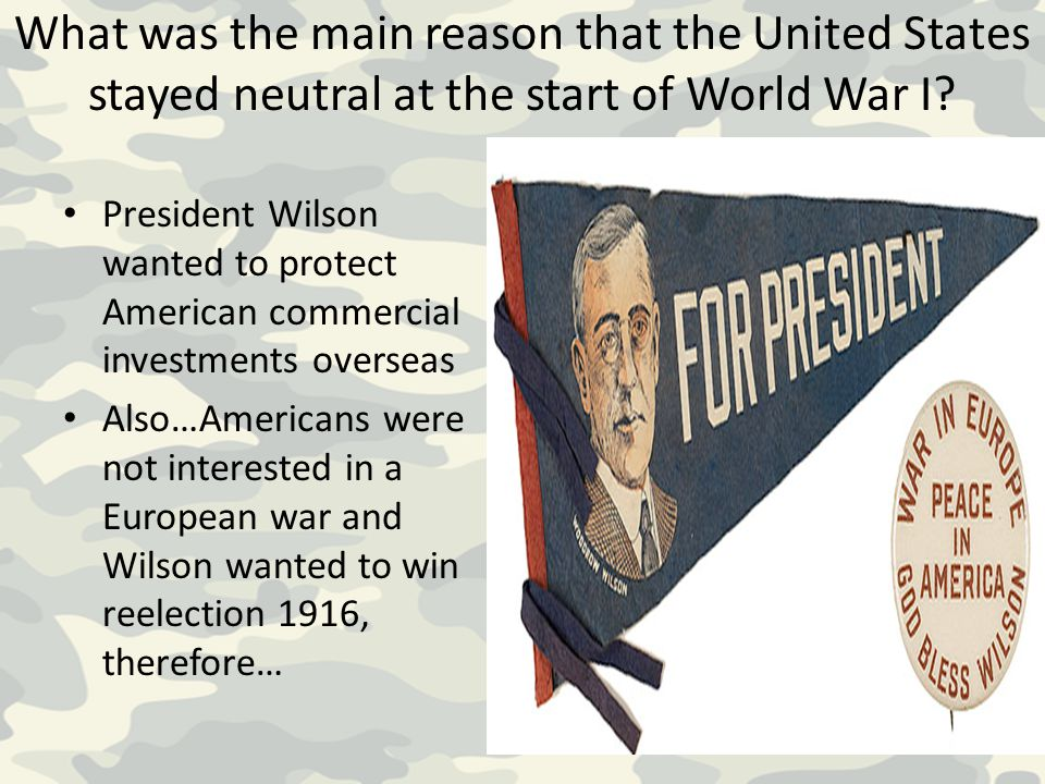 What was the main reason that the United States stayed neutral at the start of World War I