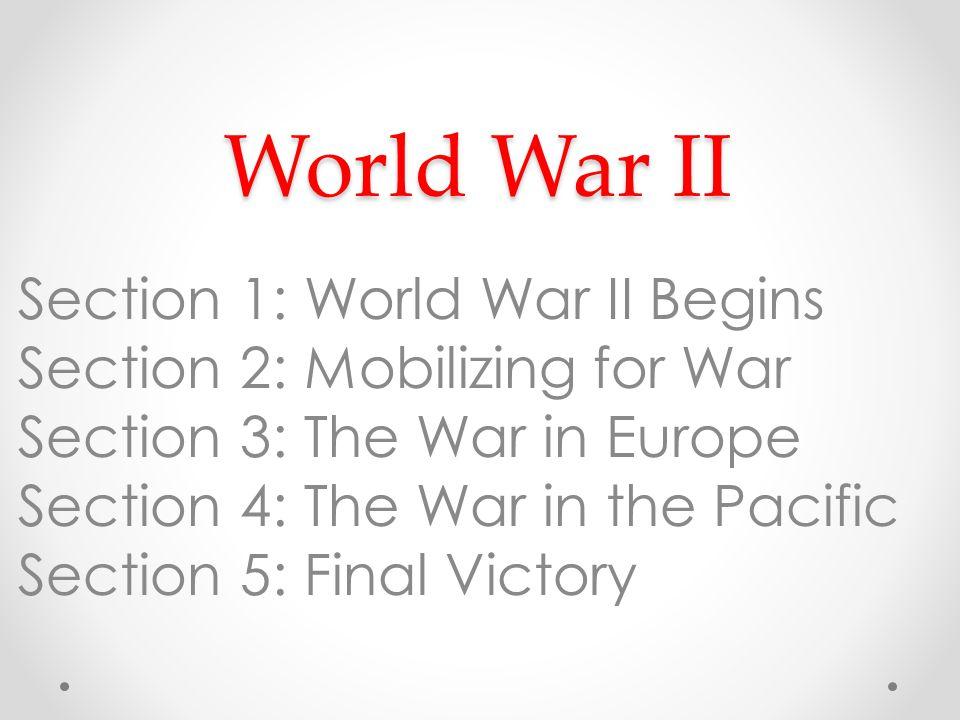 World War II Section 1: World War II Begins