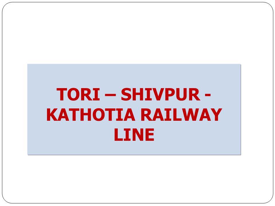 TORI – SHIVPUR -KATHOTIA RAILWAY LINE