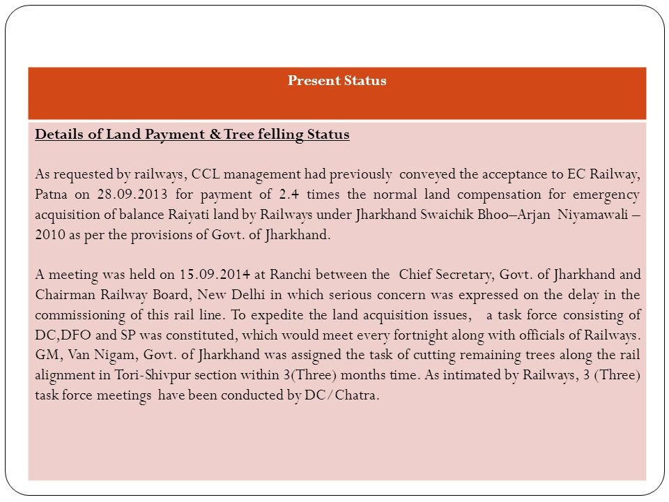Present Status Details of Land Payment & Tree felling Status.