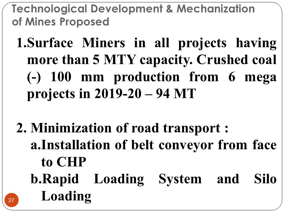 Technological Development & Mechanization of Mines Proposed