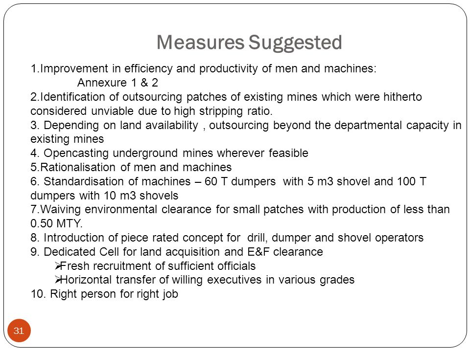 Measures Suggested 1.Improvement in efficiency and productivity of men and machines: Annexure 1 & 2.