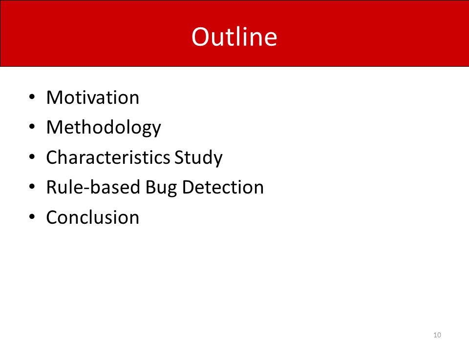 Outline Motivation Methodology Characteristics Study
