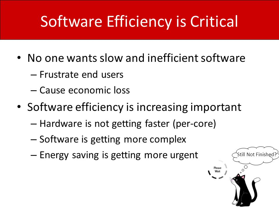 Software Efficiency is Critical