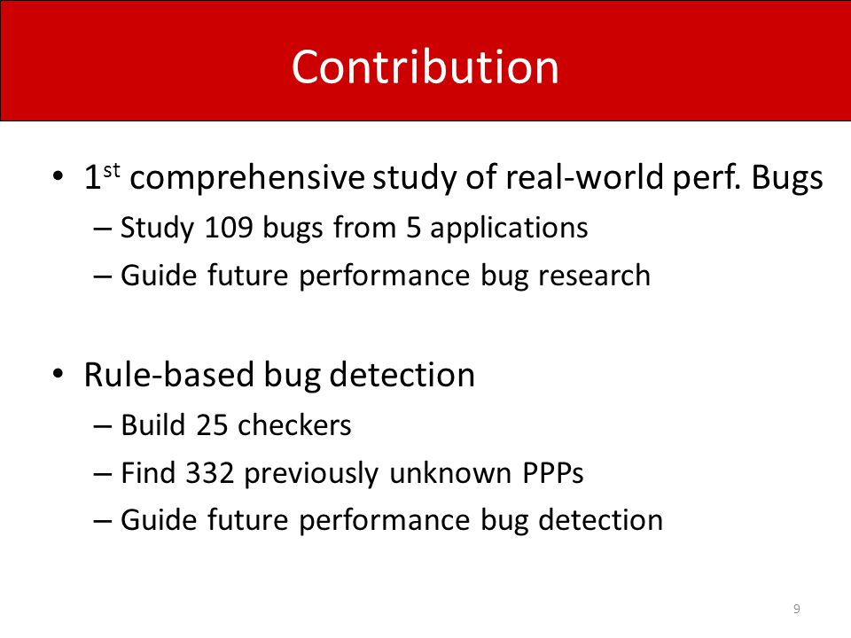 Contribution 1st comprehensive study of real-world perf. Bugs