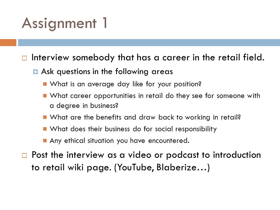 Assignment 1 Interview somebody that has a career in the retail field.