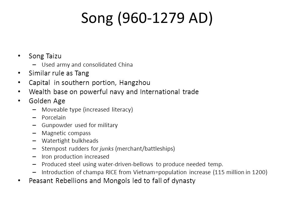 Song (960-1279 AD) Song Taizu Similar rule as Tang