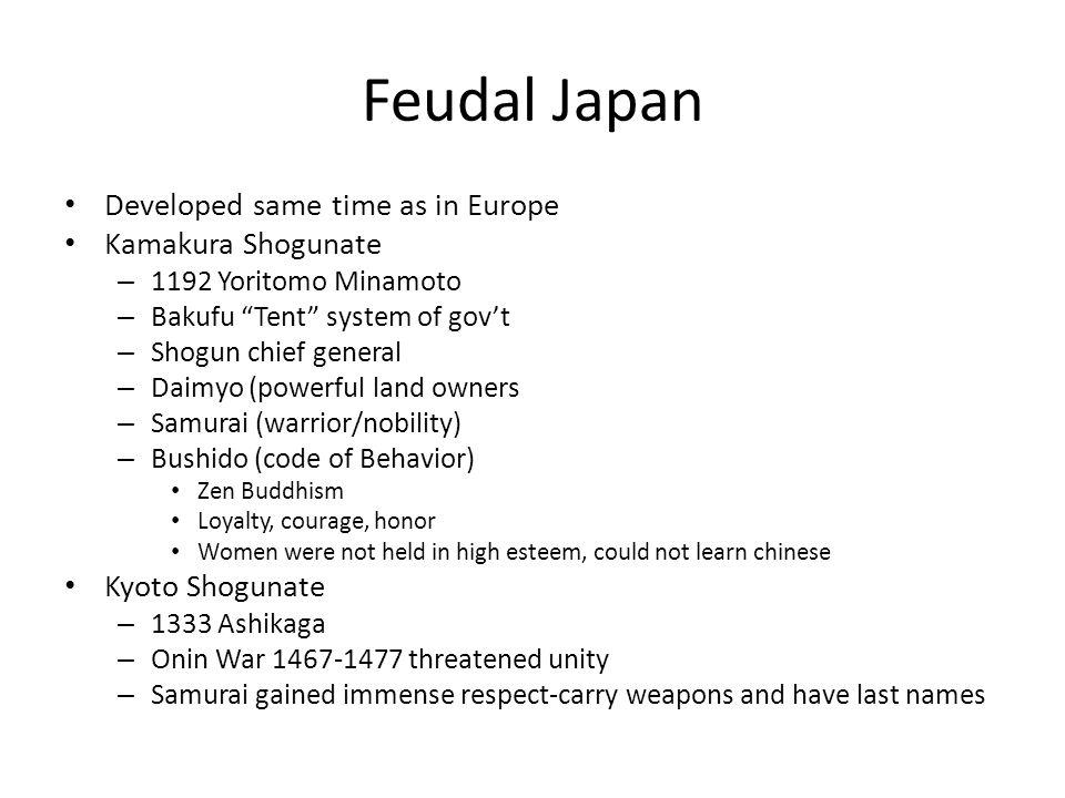 Feudal Japan Developed same time as in Europe Kamakura Shogunate