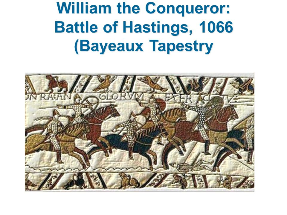 William the Conqueror: Battle of Hastings, 1066 (Bayeaux Tapestry
