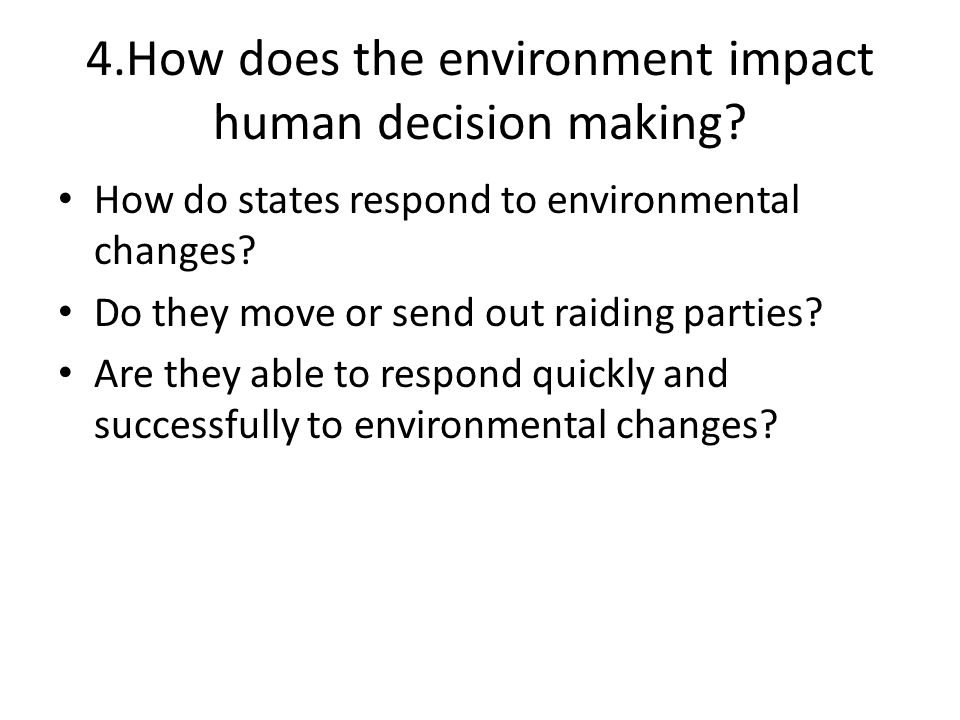 4.How does the environment impact human decision making