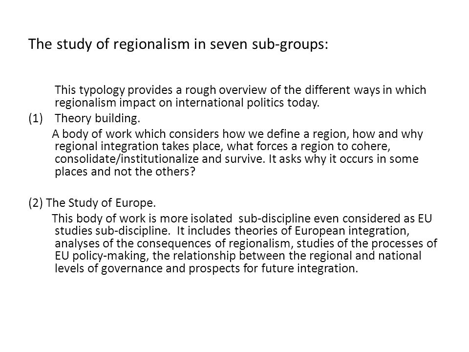 The study of regionalism in seven sub-groups:
