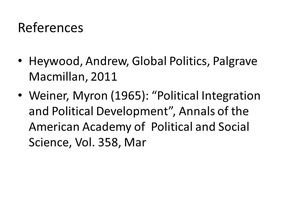 References Heywood, Andrew, Global Politics, Palgrave Macmillan, 2011