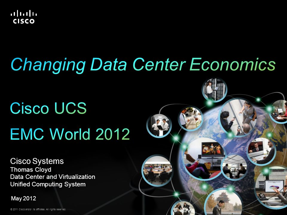 Changing Data Center Economics Cisco UCS EMC World 2012