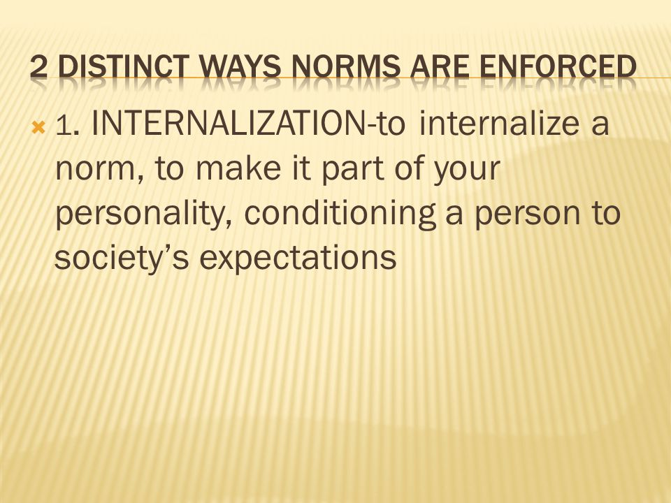 2 distinct ways norms are enforced
