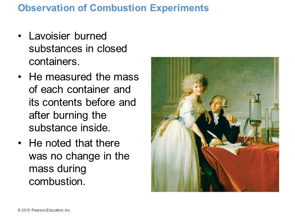 Lavoisier burned substances in closed containers.