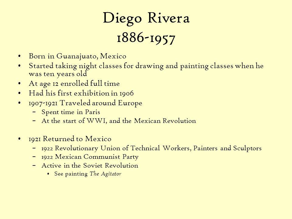 Diego Rivera 1886-1957 Born in Guanajuato, Mexico