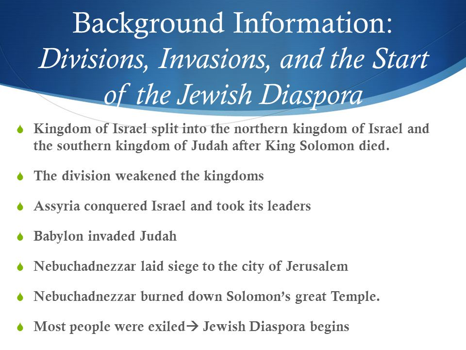 Background Information: Divisions, Invasions, and the Start of the Jewish Diaspora
