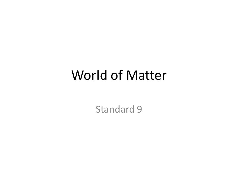 World of Matter Standard 9