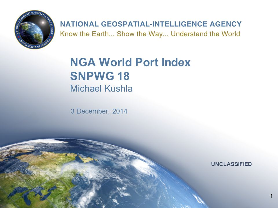 NGA World Port Index SNPWG 18 Michael Kushla 3 December, 2014